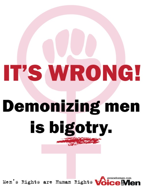 Poster: It's wrong! Demonzing men is bigotry.