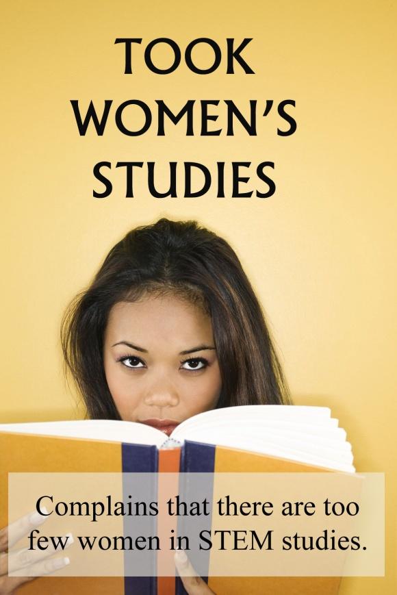 Took women' studies. Complains of too few women in STEM studies.
