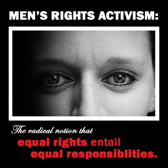 2014-02-16 MRA Radical notion that equal rights entail equal responsiblities