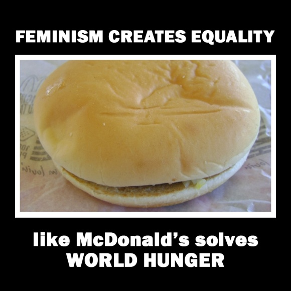 2014-07-25-Feminism-creates-equality-the-way-that-McDonald's-solves-world-hunger