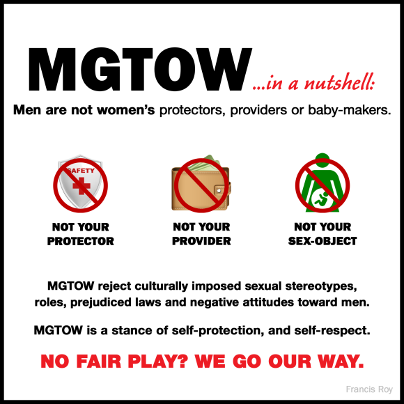 MGTOW in a nutshell: not your protector, not your provider, not your sex-object.