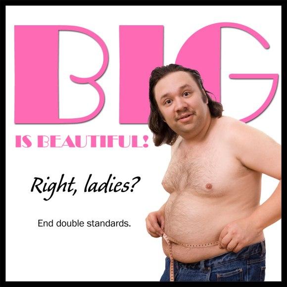 Big is Beautiful. Right, Ladies?