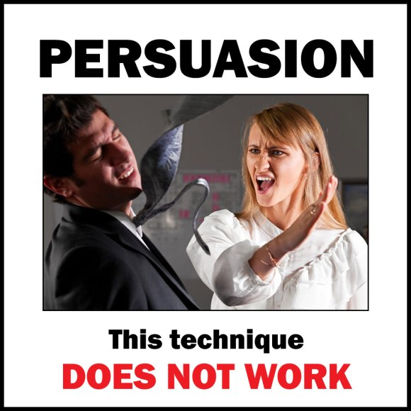 Persuasion: This technique does not work